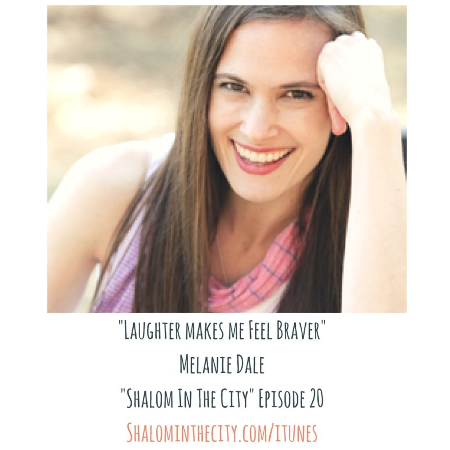 _I Like to Laugh and Cry At the same time! It's like An Emotional Smoothie_Melanie Dale_Shalom In The City_ Episode 20